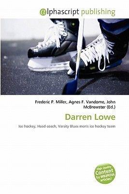 Darren Lowe (Paperback): Frederic P. Miller, Agnes F. Vandome, John McBrewster