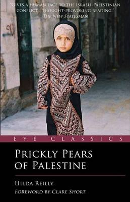 Prickly Pears of Palestine - The People Behind the Politics (Paperback, 2nd Revised edition): Hilda Reilly