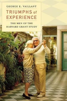 Triumphs of Experience (Paperback): George E. Vaillant