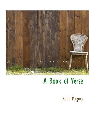 A Book of Verse (Large print, Paperback, large type edition): Katie Magnus