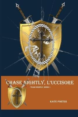 Chase Nightly, L'Uccisore (Paperback): Kate Porter