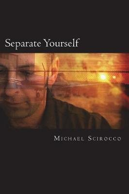 Separate Yourself (Paperback): Michael Ray Scirocco