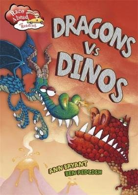 Race Ahead With Reading: Dragons V Dinos (Paperback): Ann Bryant