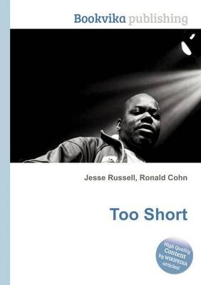 Too Short (Paperback): Jesse Russell, Ronald Cohn