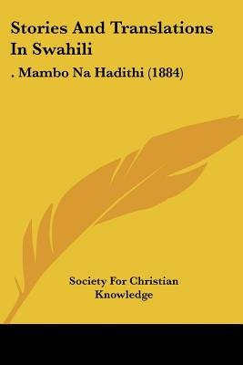 Stories and Translations in Swahili - . Mambo Na Hadithi (1884) (Paperback): For Christian Knowledge Society for Christian...