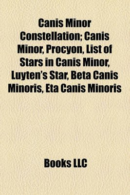 Canis Minor Constellation; Canis Minor, Procyon, List of Stars in Canis Minor, Luyten's Star, Beta Canis Minoris, Eta...