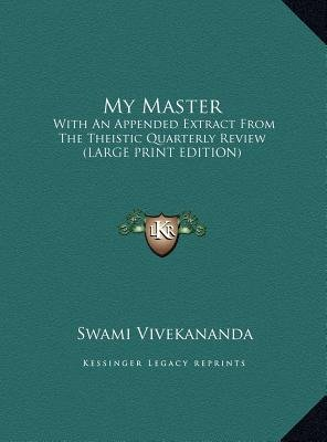 My Master - With an Appended Extract from the Theistic Quarterly Review (Large Print Edition) (Large print, Hardcover, large...