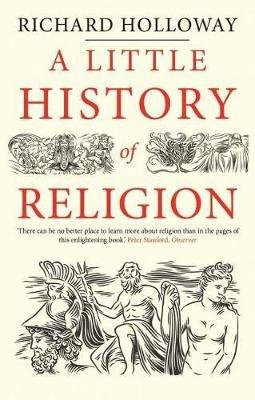 A Little History of Religion (Paperback): Richard Holloway