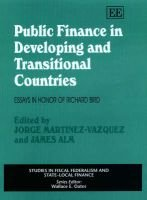 Public Finance in Developing and Transitional Countries - Essays in Honor of Richard Bird (Hardcover, illustrated edition):...