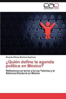 Quien Define La Agenda Politica En Mexico? (Spanish, Paperback): Martinez Espinosa Ricardo Alfonso