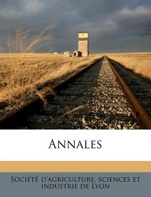 Annales (French, Paperback): Sciences Et Ind Socit D'Agriculture, Sciences Et Ind Societe D'Agriculture