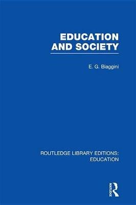 Education and Society (Electronic book text): E. G. Biaggini
