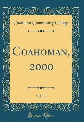 Coahoman, 2000, Vol. 36 (Classic Reprint) (Hardcover): Coahoma Community College