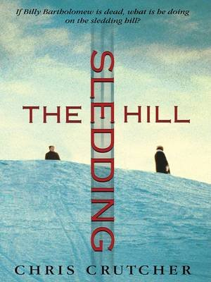 The Sledding Hill (Large print, Hardcover, large type edition): Chris Crutcher
