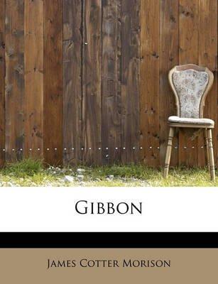 Gibbon (Paperback): James Cotter Morison