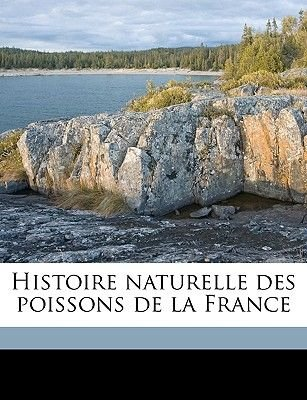 Histoire Naturelle Des Poissons de La France Volume Suppl. (English, French, Paperback): Mile Moreau, Emile Moreau