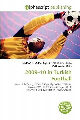 2009-10 in Turkish Football (Paperback): Frederic P. Miller, Agnes F. Vandome, John McBrewster