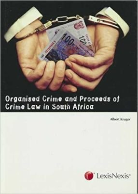 Organised Crime and Proceeds of Crime Law in South Africa (Paperback, 2nd):