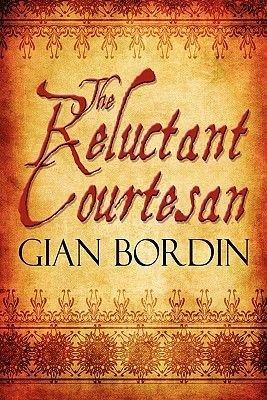 The Reluctant Courtesan (Paperback): Gian Bordin
