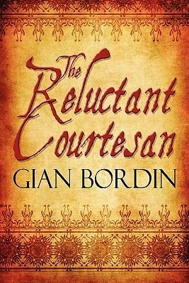 The Reluctant Courtesan (Paperback): Gian Bordin