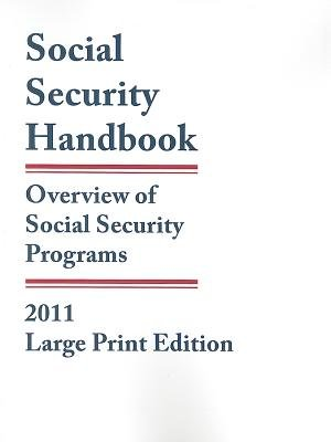 Social Security Handbook 2011 - Overview of Social Security Programs (Large print, Paperback, Large type edition): Federal...