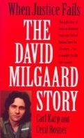 When Justice Fails: the David Milgaard Story (Paperback, illustrated edition): Carl Karp