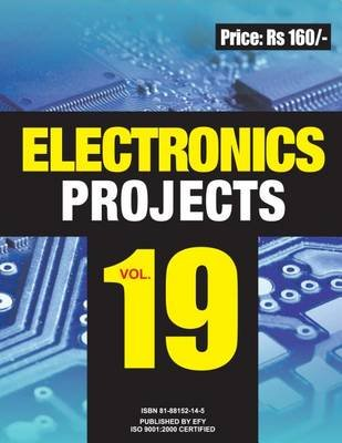 Electronics Projects Vol 19 (Electronic book text): Ramesh Chopra
