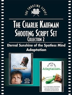 Charlie Kaufman Shooting Script Set, Collection 2 - Eternal Sunshine of the Spotless Mind and Adaptation (Paperback): Charlie...
