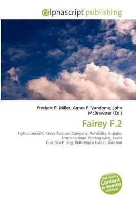 Fairey F.2 (Paperback): Frederic P. Miller, Agnes F. Vandome, John McBrewster