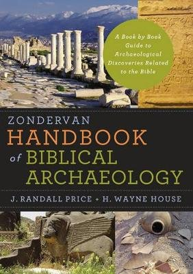 Zondervan Handbook of Biblical Archaeology - A Book by Book Guide to Archaeological Discoveries Related to the Bible...
