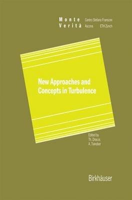 New Approaches and Concepts in Turbulence (Paperback, Softcover reprint of the original 1st ed. 1993): Th Dracos, Arkady...