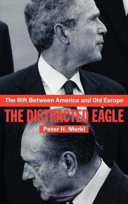 The Rift Between America and Old Europe (Electronic book text): Peter H. Merkl