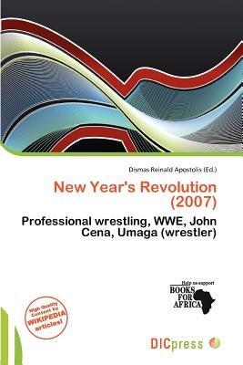 New Year's Revolution (2007) (Paperback): Dismas Reinald Apostolis