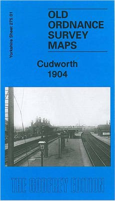 Cudworth 1904 - Yorkshire Sheet 275.01 (Sheet map, folded): Alan Godfrey, Sue Curtis