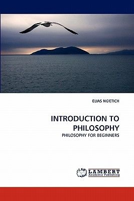Introduction to Philosophy (Paperback): Elias Ng'etich