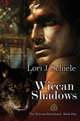Wiccan Shadows (Paperback, New): Lori J. Schiele