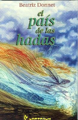 El Pais de Las Hadas (English, Spanish, Paperback): Beatriz Donnet