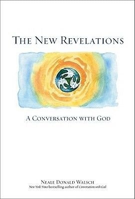 The New Revelations - A Conversation with God (Electronic book text): Neale Donald Walsch