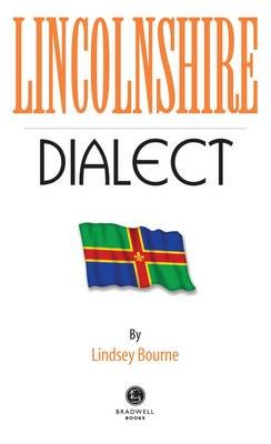 Lincolnshire Dialect (Paperback): Lindsey Bourne