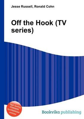 Off the Hook (TV Series) (Paperback): Jesse Russell, Ronald Cohn