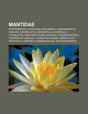 Mantidae - Apteromantis, Asiadodis, Brunneria, Compsomantis, Danuria, Deroplatys, Eremiaphila, Hierodula, Litaneutria, Mantidae...