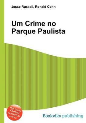 Um Crime No Parque Paulista (Paperback): Jesse Russell, Ronald Cohn
