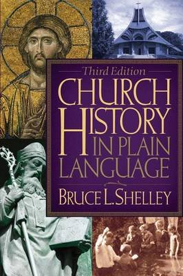 Church History in Plain Language - Updated 2nd Edition (Electronic book text, 2nd Updated ed.): Bruce Shelley
