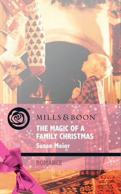 The Magic of a Family Christmas (Electronic book text, ePub First edition): Susan Meier