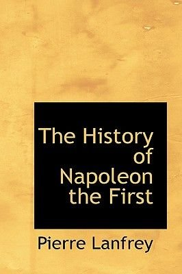 The History of Napoleon the First (Large print, Paperback, large type edition): Pierre Lanfrey