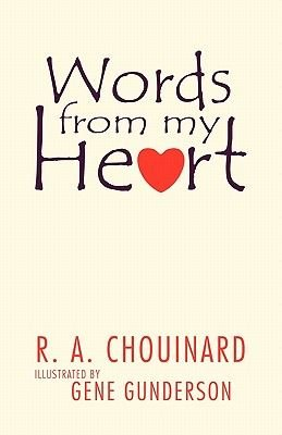 Words from My Heart (Paperback): R. A. Chouinard