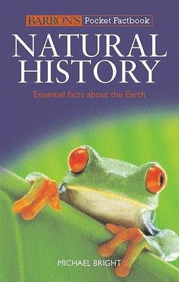 Barron's Pocket Factbook: Natural History - Essential Facts about the Earth (Paperback): Michael Bright