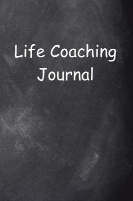 Life Coaching Journal Chalkboard Design - (Notebook, Diary, Blank Book) (Paperback): Distinctive Journals