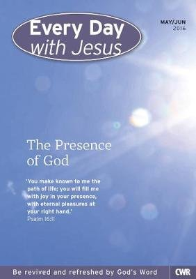Every Day With Jesus May-June 2016 - The Presence of God (Paperback): Selwyn Hughes