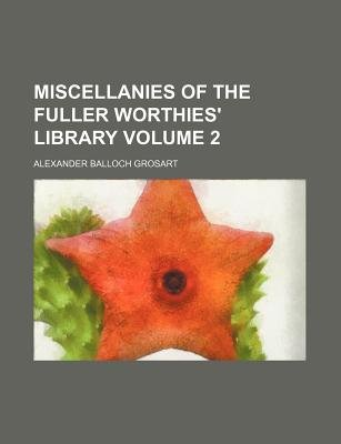 Miscellanies of the Fuller Worthies' Library Volume 2 (Paperback): Alexander Balloch Grosart